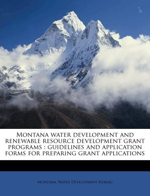 Nabu Press Montana Water Development and Renewable Resource Development Grant Programs: Guidelines and Application Forms for Preparing Gran at Sears.com